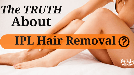 The Truth about IPL hair Removal