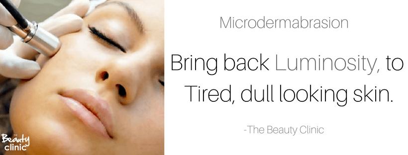 Microdermabrasion tired dull skin glowing luminosity