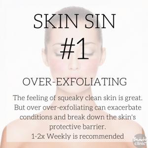 SKIN SIN #1 Over-exfoliating