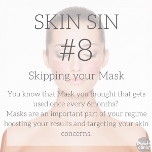 Skin sin 8 - Skipping your mask